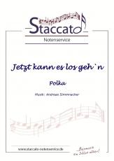 Jetzt kann es los geh`n (Polka) - Blasorchesterausgabe